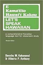 E Kama'ilio Hawai'i Kakou = Let's Speak…