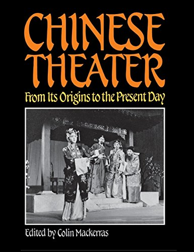 Chinese Theater: From Its Origins to the Present Day