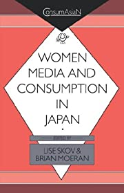 Women, Media, and Consumption in Japan…
