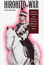 Hirohito and War: Imperial Tradition and…