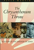 The Chrysanthemum Throne: A History of the…