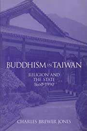 Buddhism in Taiwan: Religion and the State,…