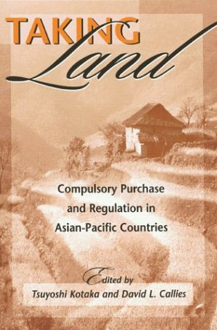 Taking Land: Compulsory Purchase and Regulation in Asian-Pacific Countries