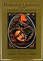Hawaiian Legends of the Guardian Spirits by…