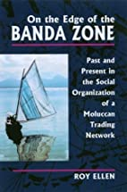 On the Edge of the Banda Zone: Past and…