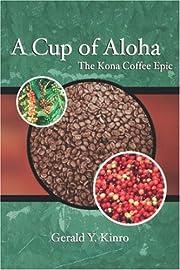 Cup of Aloha: The Kona Coffee Epic (Latitude…