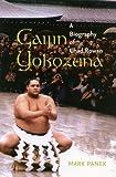 Gaijin Yokozuna: A Biography of Chad Rowan