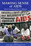 Making sense of AIDS : culture, sexuality, and power in Melanesia / edited by Leslie Butt and Richard Eves