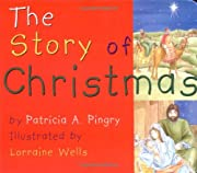 The Story of Christmas af Patricia A. Pingry