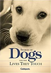 Stories of Dogs and the Lives They Touch de…
