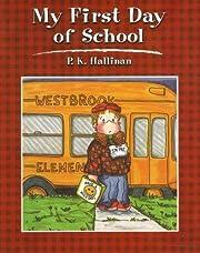 My First Day of School av P. K. Hallinan