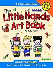 The Little Hands Art Book (Little Hands!) av…