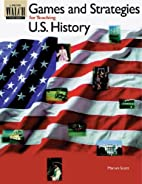 Games and Strategies for Teaching Us History…