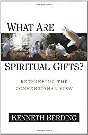 What Are Spiritual Gifts?: Rethinking the…