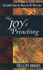 The Joy of Preaching by Phillips Brooks