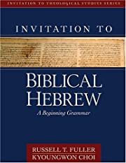 Invitation to biblical Hebrew : a beginning…