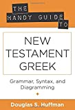 The Handy Guide to New Testament Greek: Grammar, Syntax, and Diagramming book cover