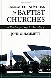 Biblical Foundations for Baptist Churches: A…