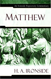 Matthew (Ironside Expository Commentaries)…