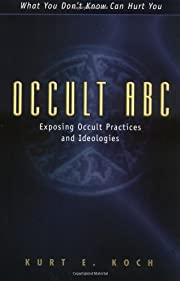 Occult ABC: Exposing Occult Practices and…