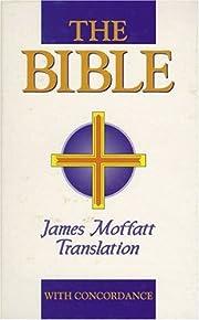 Bible: James Moffatt Translation av James…