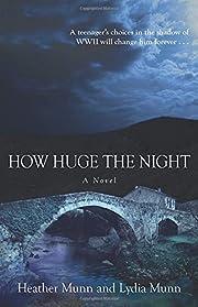 How Huge the Night: A Novel – tekijä:…