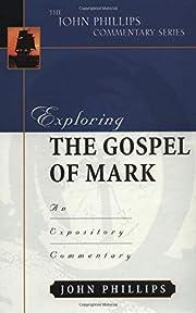 Exploring the Gospel of Mark (John Phillips…