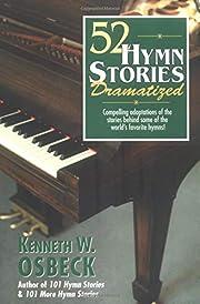 52 Hymn Stories Dramatized af Kenneth W.…