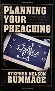 Planning Your Preaching: A Step-by-Step…