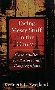 Facing Messy Stuff in the Church: Case…
