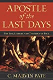 Apostle of the Last Days: The Life, Letters, and Theology of Paul book cover