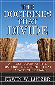 The Doctrines That Divide: A Fresh Look at…