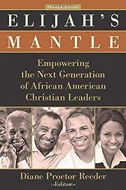 Elijah's Mantle: Empowering the Next…
