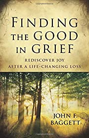 Finding the Good in Grief: Rediscover Joy…