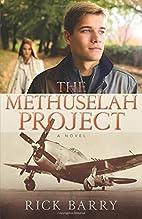 The Methuselah Project: A Novel by Rick…