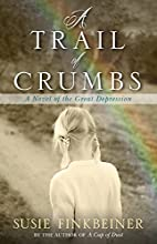 A Trail of Crumbs: A Novel of the Great…