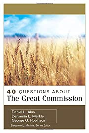 40 Questions About the Great Commission (40…