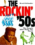 The rockin' '50s : the people who made the music / Brock Helander