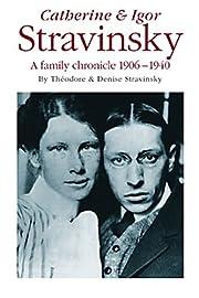 Catherine and Igor Stravinsky: A Family…