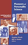 Pioneers of personality science : autobiographical perspectives / Stephen Strack, Bill N. Kinder, editors