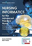 Nursing informatics for the advanced practice nurse : patient safety, quality, outcomes, and interprofessionalism / Susan McBride, PhD, RN-BC, CPHIMS, FAAN, Mari Tietze, PhD, RN-BC, FHIMSS