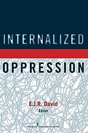 Internalized Oppression: The Psychology of…