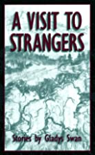 A Visit to Strangers by Gladys Swan