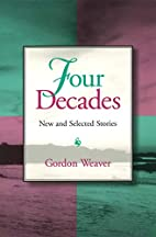 Four Decades: New and Selected Stories by…