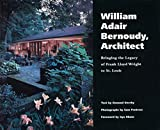 William Adair Bernoudy, architect : bringing the legacy of Frank Lloyd Wright to St. Louis / text by Osmund Overby ; photographs by Sam Fentress ; foreword by Gyo Obata