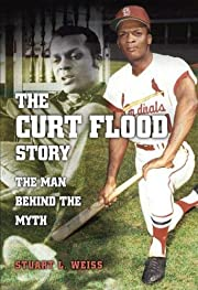The Curt Flood Story: The Man Behind the…