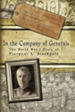 In the company of generals : the World War I diary of Pierpont L. Stackpole / edited with an introduction by Robert H. Ferrell