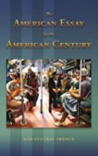 The American Essay in the American Century…