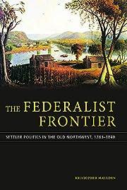 The Federalist Frontier: Settler Politics in…