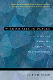 Wisdom Sits in Places: Landscape and…